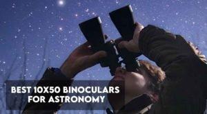 best 10 x 50 binoculars for astronomy