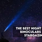 8 Best Night Vision Binoculars for Stargazing to Buy in 2021
