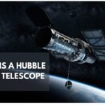 What is a Hubble space telescope? [Guide 2021]