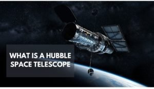 What is a hubble space telescope