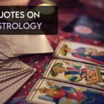 100+ Quotes On Astrology, Horoscopes, and MORE!