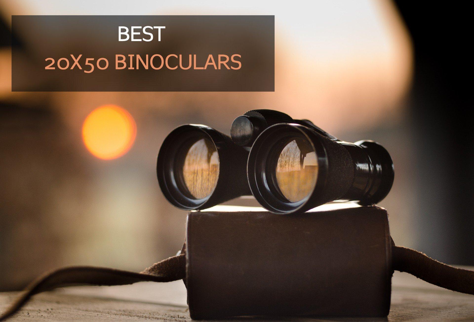 best 20x50 binoculars