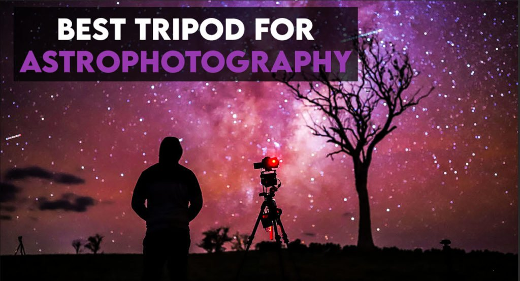 best tripod for astrophotography