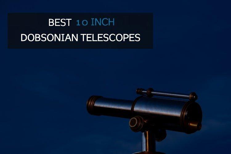 Best 10 Inch Dobsonian Telescope
