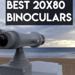 Best 20x80 Binoculars [Top 8 Reviewed]