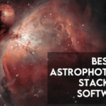 Best Astrophotography Stacking Software [Ultimate Guide]