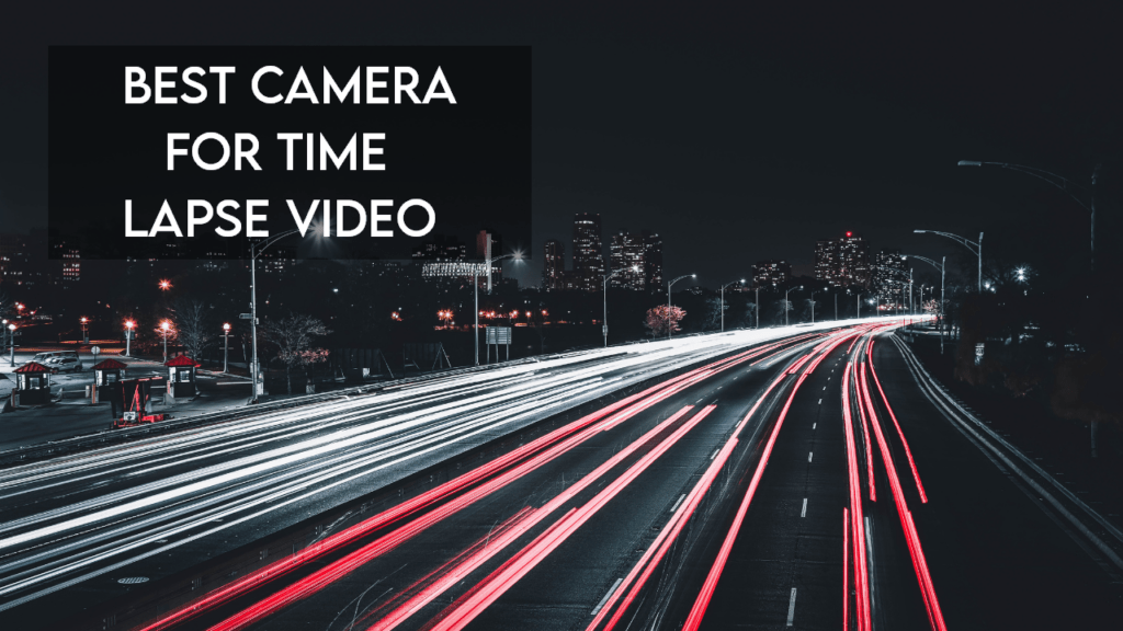 best time lapse camera