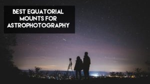 best equatorial mount for astrophotography