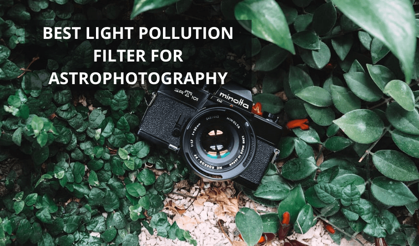 best light pollution filter for astrophotography