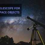 8 Best Telescopes For Deep Space Viewing 【Galaxies & Stars】