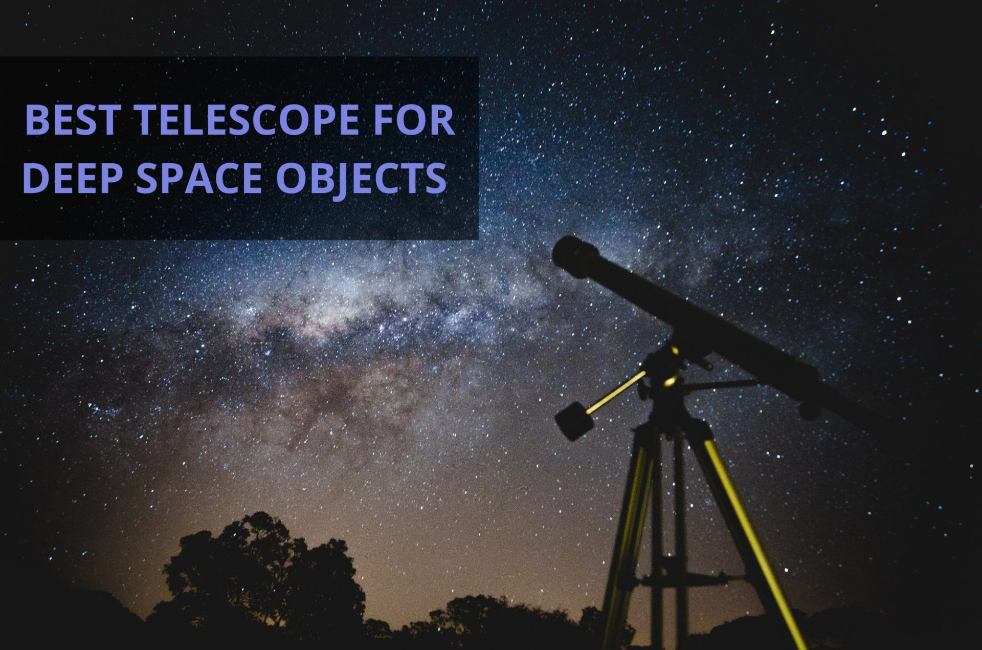 Best Telescope For Deep Space Objects