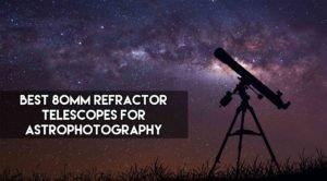 best 80mm refractor telescopes for astrophotography