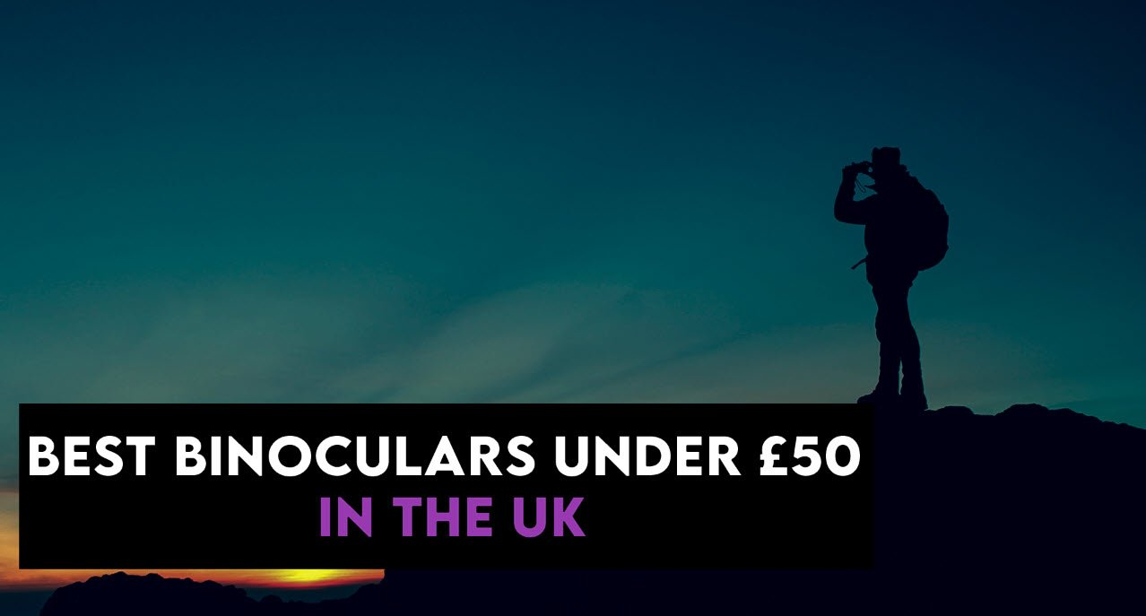 Best Binoculars under 50 uk