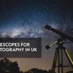 8 Best Telescopes for Astrophotography UK in 2021 【Reviewed】