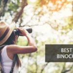 13 Best 10x42 Binoculars UK in 2021【Reviewed】