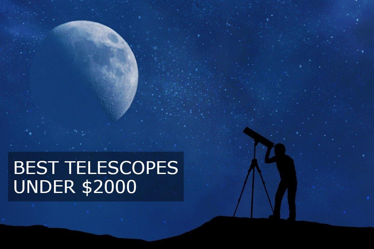 Best Telescopes Under 2000